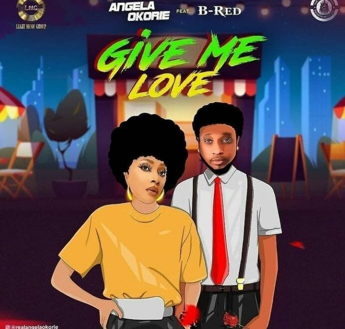 "Angela Okorie Ft B-Red - ""Give Me Love"" Free Mp3 Download"