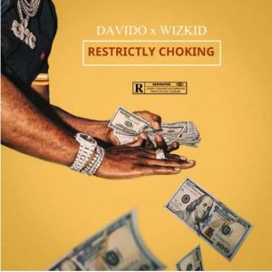 Davido – Restrictly Choking