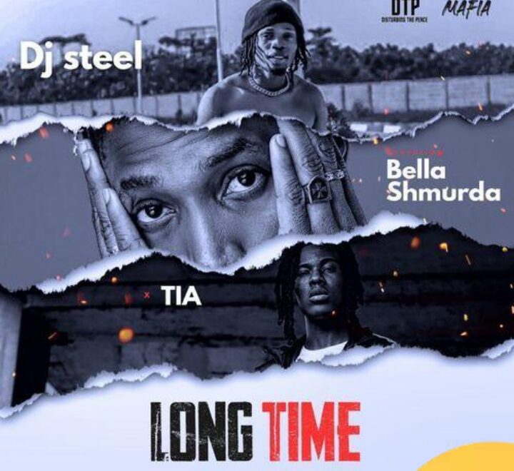 DJ Steel ft Bella Shmurda & TIA – Long Time Mp3 Download