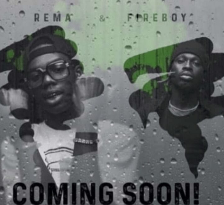 Rema ft Fireboy DML – New Song Drop Soon Watch Out For Download.