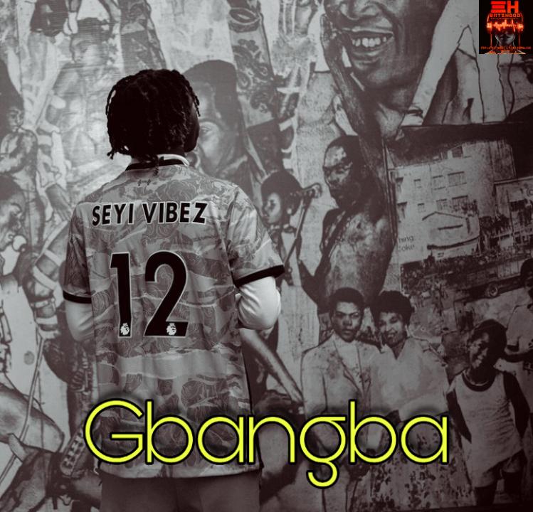 Seyi Vibez – Gbangba Free Mp3 Download Audio