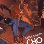 Zlatan Ft Davido & Mayorkun – Cho Cho Free Mp3 Download