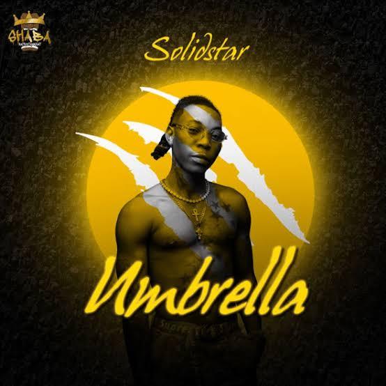 Solidstar – Umbrella Free Mp3 Download Audio and Lyrics