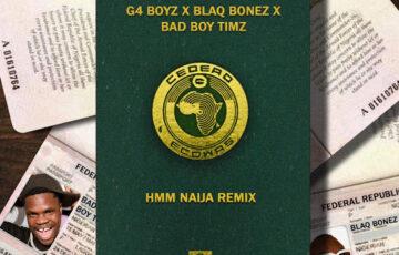 G4 Boyz – Hmm Remix ft. BlaqBonez & Bad Boy Timz