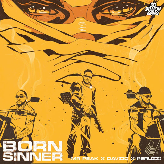 Mr Peak ft Davido & Peruzzi – Born Sinner Free Mp3 Download
