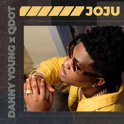 Danny Young Ft Qdot - Joju Free Mp3 Download