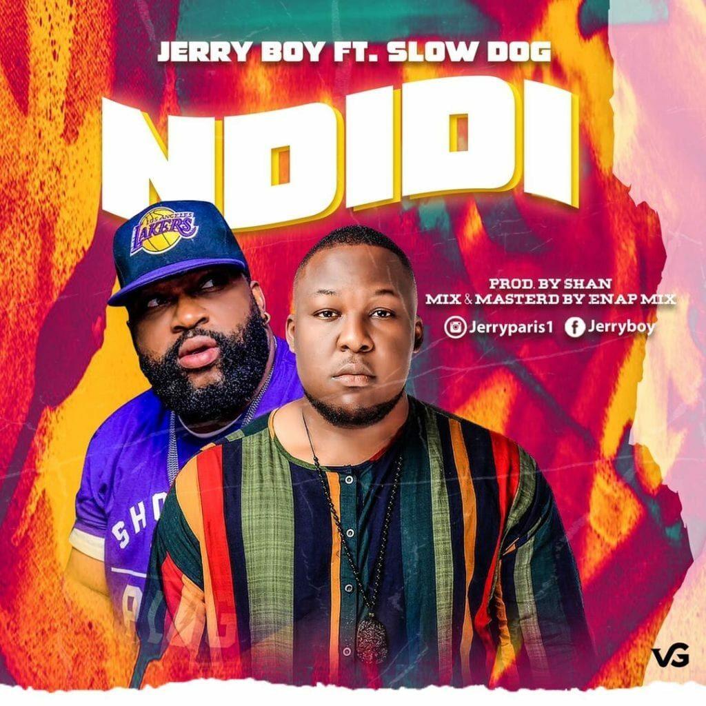 """Jerry Boy – """"Ndidi"""" ft. Slowdog Free Mp3 Download"""