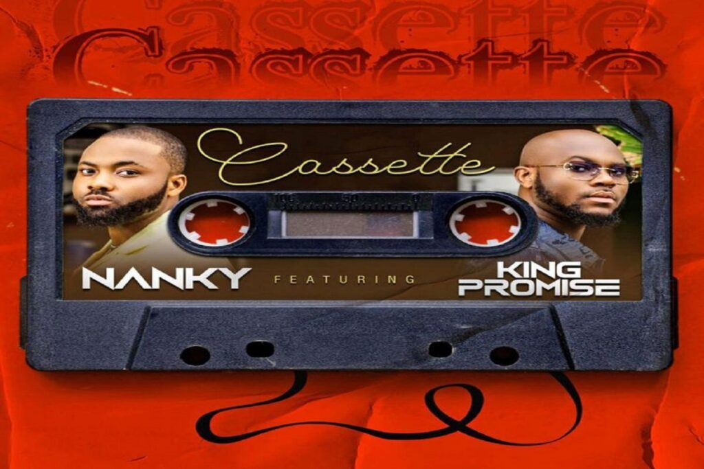 Nanky ft King Promise – Cassette Free Mp3 Download