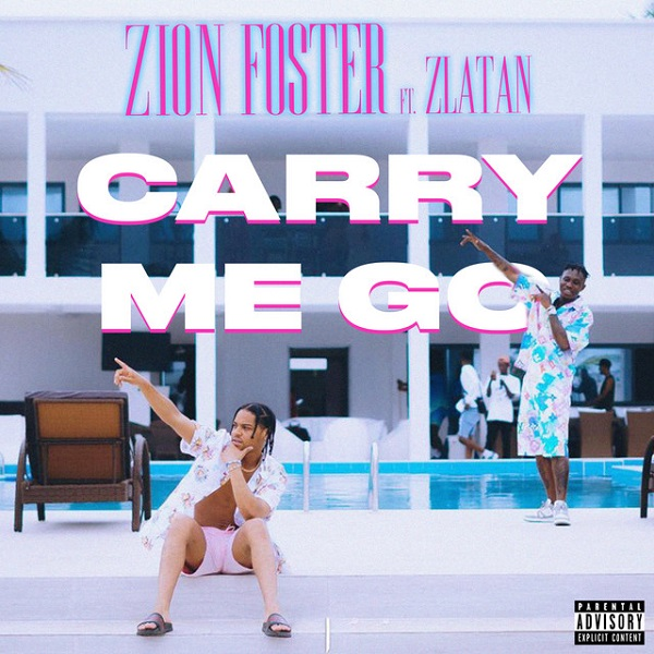 Zion Foster Ft Zlatan - 'Carry Me Go' Mp3 Download