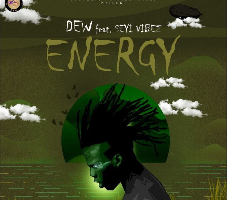 DEW – Energy Ft Seyi Vibez Free Mp3 Download