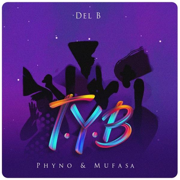 Del B – T.Y.B ft Phyno & Mufasa