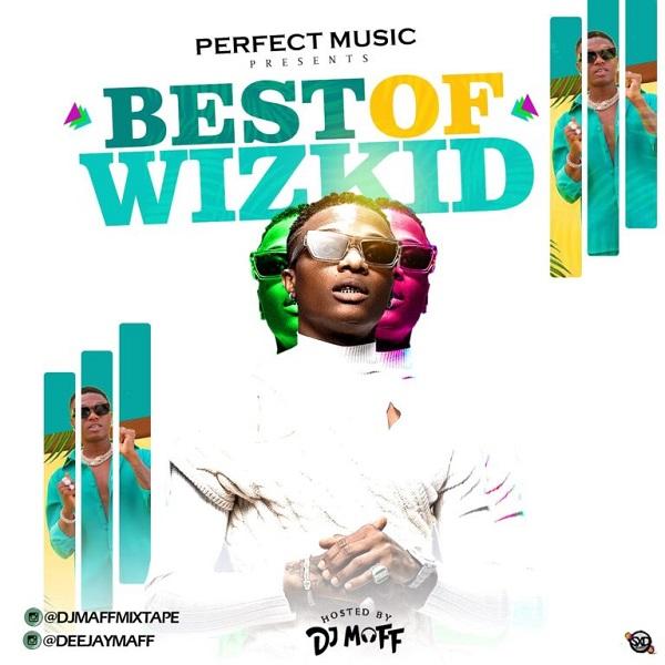 Dj Maff – Best Of Wizkid Mixtape Mp3 Download