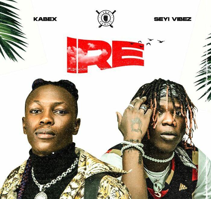 Kabex Ft Seyi Vibez – Ire Free Mp3 Download (Audio)