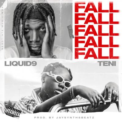 Liquid9 – Fall ft. Teni (Prod. by JaySynths)