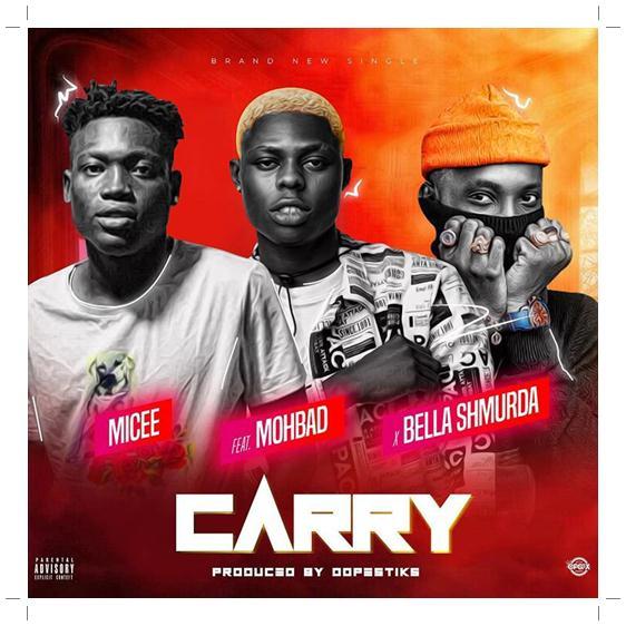 Micee ft Mohbad & Bella Shmurda – Carry Free Mp3 Download