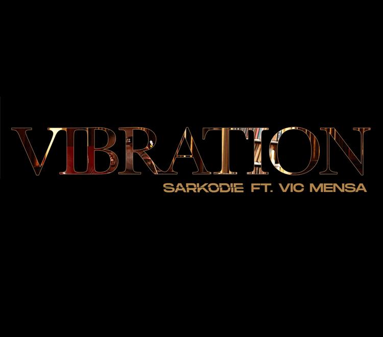 Sarkodie and Vic Mensa - Vibration