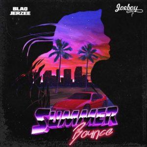 Blaq Jerzee ft Joeboy – Summer Bounce