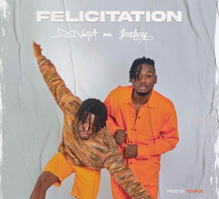 DJ Voyst – Felicitation Ft. Joeboy Free Mp3 Download