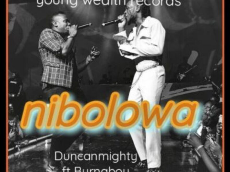 Duncan Mighty – Nibolowa ft. Burna Boy Free Mp3 Download