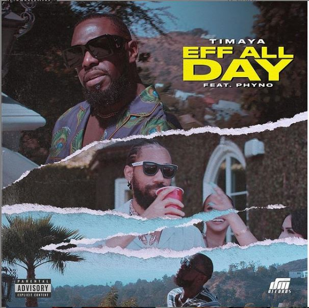Timaya Ft Phyno - EFF All Day Free Mp3 Download