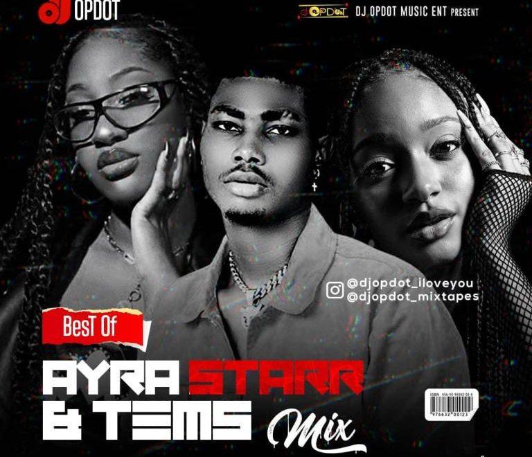 DJ OP Dot – Best Of Ayra Starr & Tems Mixtape Download