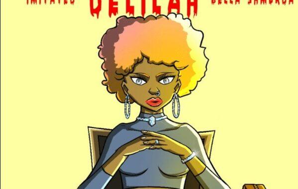 Bella Shmurda X Imitated – Delilah Mp3 Download Audio Free