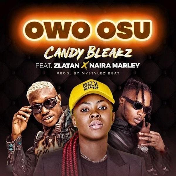 Candy Bleakz – Owo Osu Ft Zlatan & Naira Marley Mp3 Download