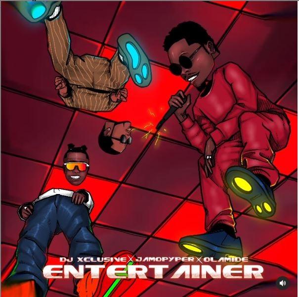 DJ Xclusive - Entertainer Ft Olamide & Jamopyper Mp3 Audio Download
