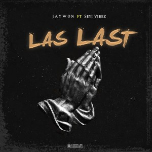 Jaywon Ft Seyi Vibez – Las Last Mp3 Audio Download
