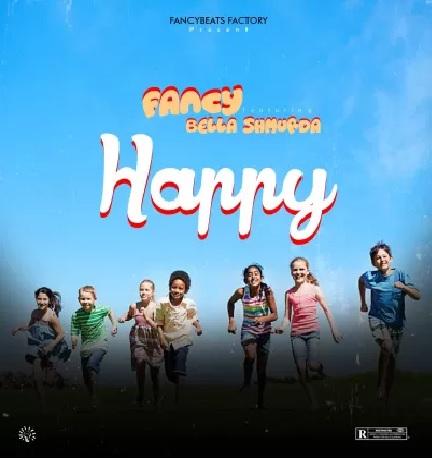 Fancy Ft. Bella Shmurda - Happy Mp3