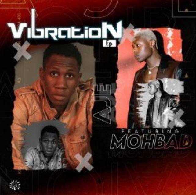 Aje & MohBad – Vibration (EP)
