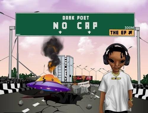 [EP] Dark Poet – No Cap ft. Falz, M.I Abaga, Yung6ix, Dremo, CDQ