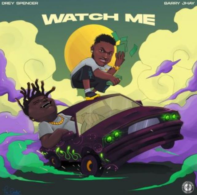 Drey Spencer Ft Barry Jhay – Watch Me Mp3
