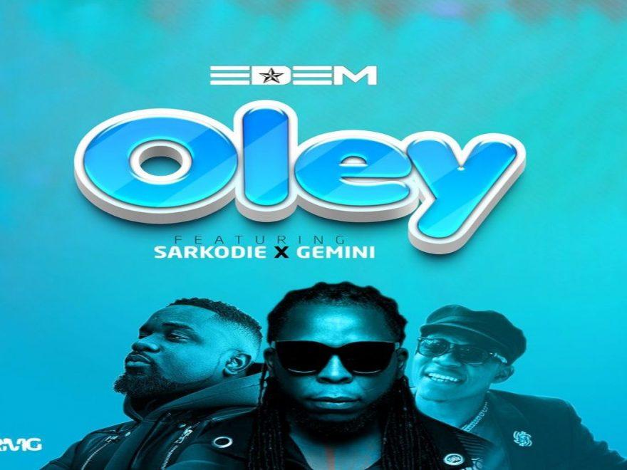 Edem – Oley Ft Sarkodie & Gemini Mp3 download