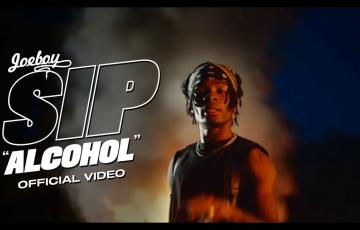 Video: Joeboy – Sip (Alcohol) Mp4 + Lyrics