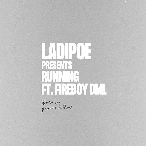 Ladipoe – Running Ft Fireboy DML Mp3 Download