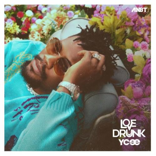 "[EP] YCee – ""Love Drunk"" The EP Zip"