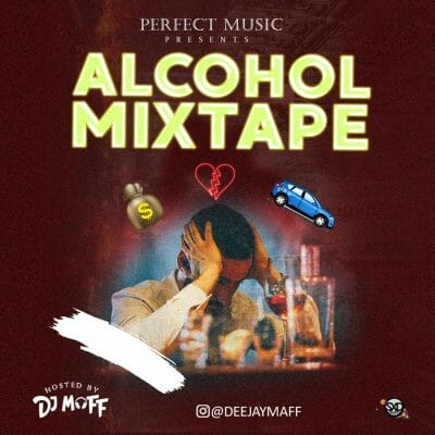 DJ Maff – Alcohol Mix Mp3 Download