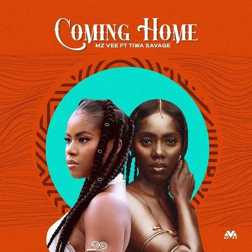 Mz Vee – Coming Home Ft Tiwa Savage Free Mp3 Download