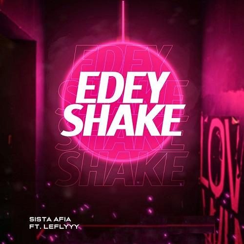 Sista Afia – E Dey Shake Ft LeFlyyy Download